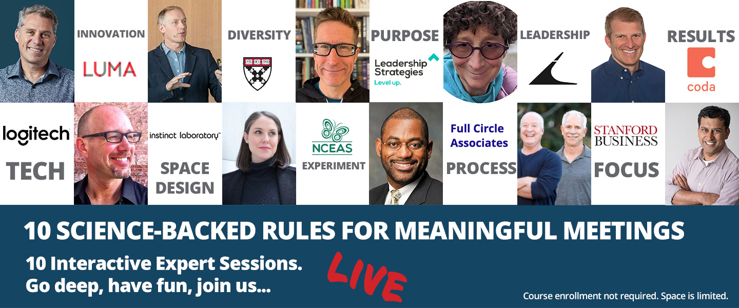 This event is part of our series diving deep into the 10 Science Backed Rules for Meaningful Meetings